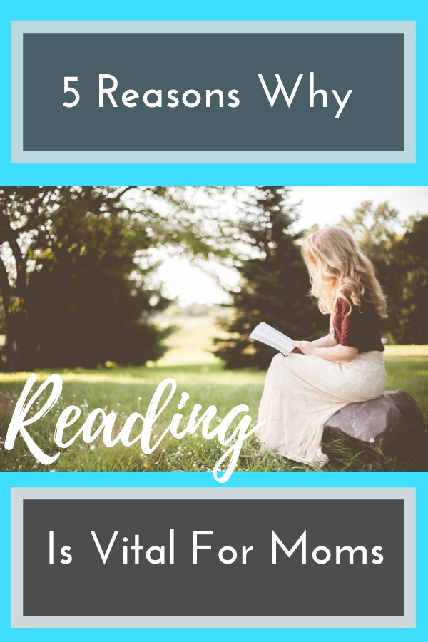 Reading is a powerful thing, and moms shouldn't be exempt! Here's 5 reasons moms need to keep reading! #5 is key!
