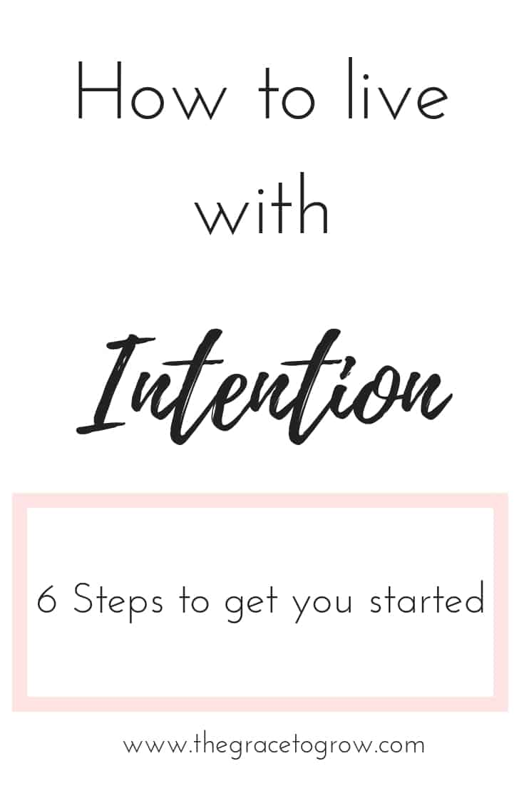 Are you ready to live with intention? Me too. Here's 6 steps that have helped me to keep my focus on living with intention.