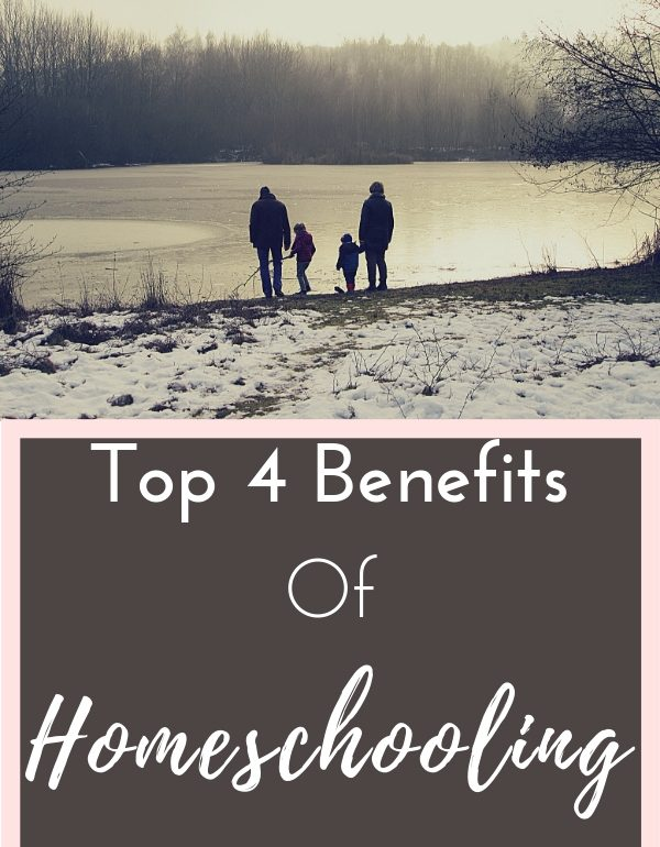 Top 4 Benefits of Homeschooling