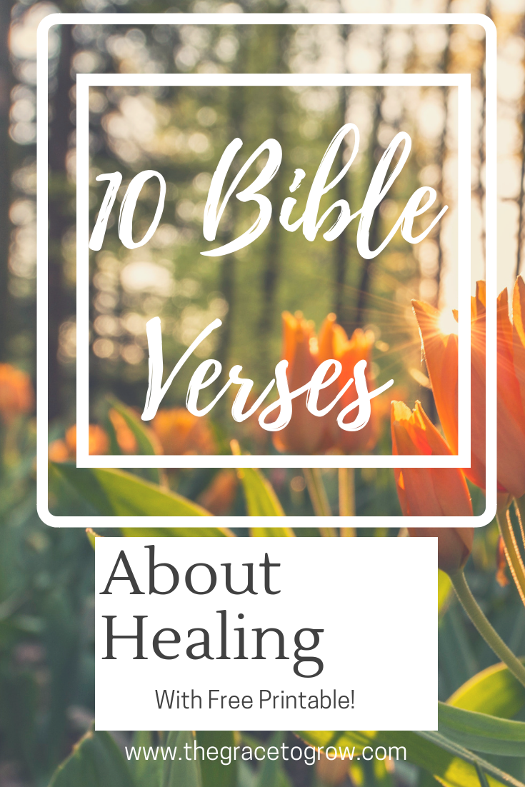 10 Bible Verses About Healing the Body - The Grace to Grow