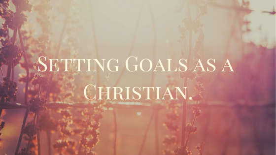 setting-goals-as-a-christian