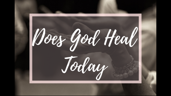 does-god-heal-today
