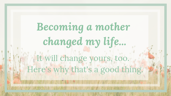 becoming-a-mother-changed-my-life