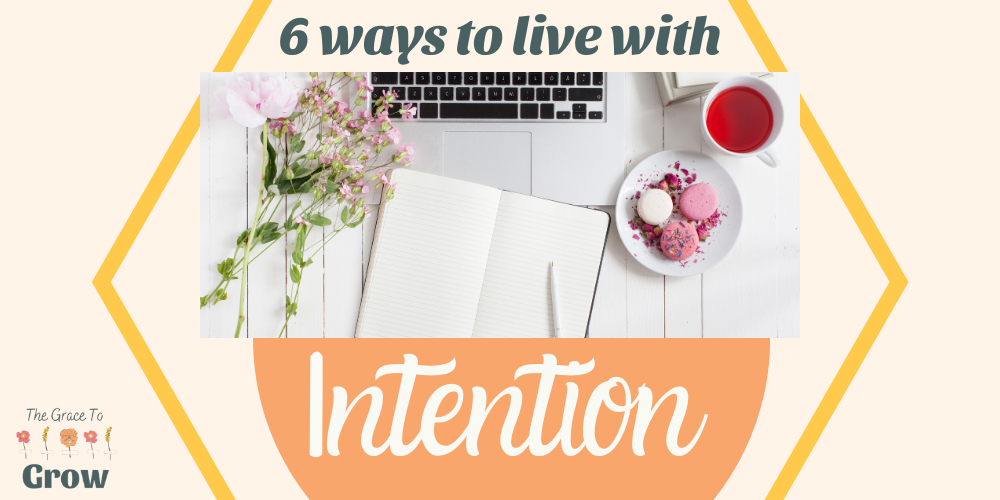6-ways-to-live-with-intention-featured-image