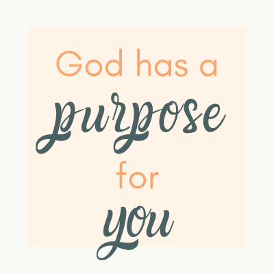 god-has-a-purpose-for-you