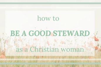 be-a-good-steward-as-a-christian-woman