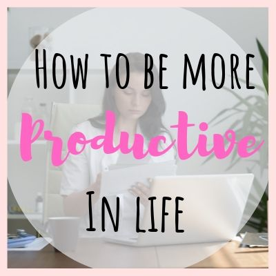 how-to-be-more-productive-in-life-productivity-hacks