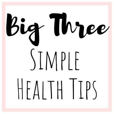 big-three-simple-health-tips
