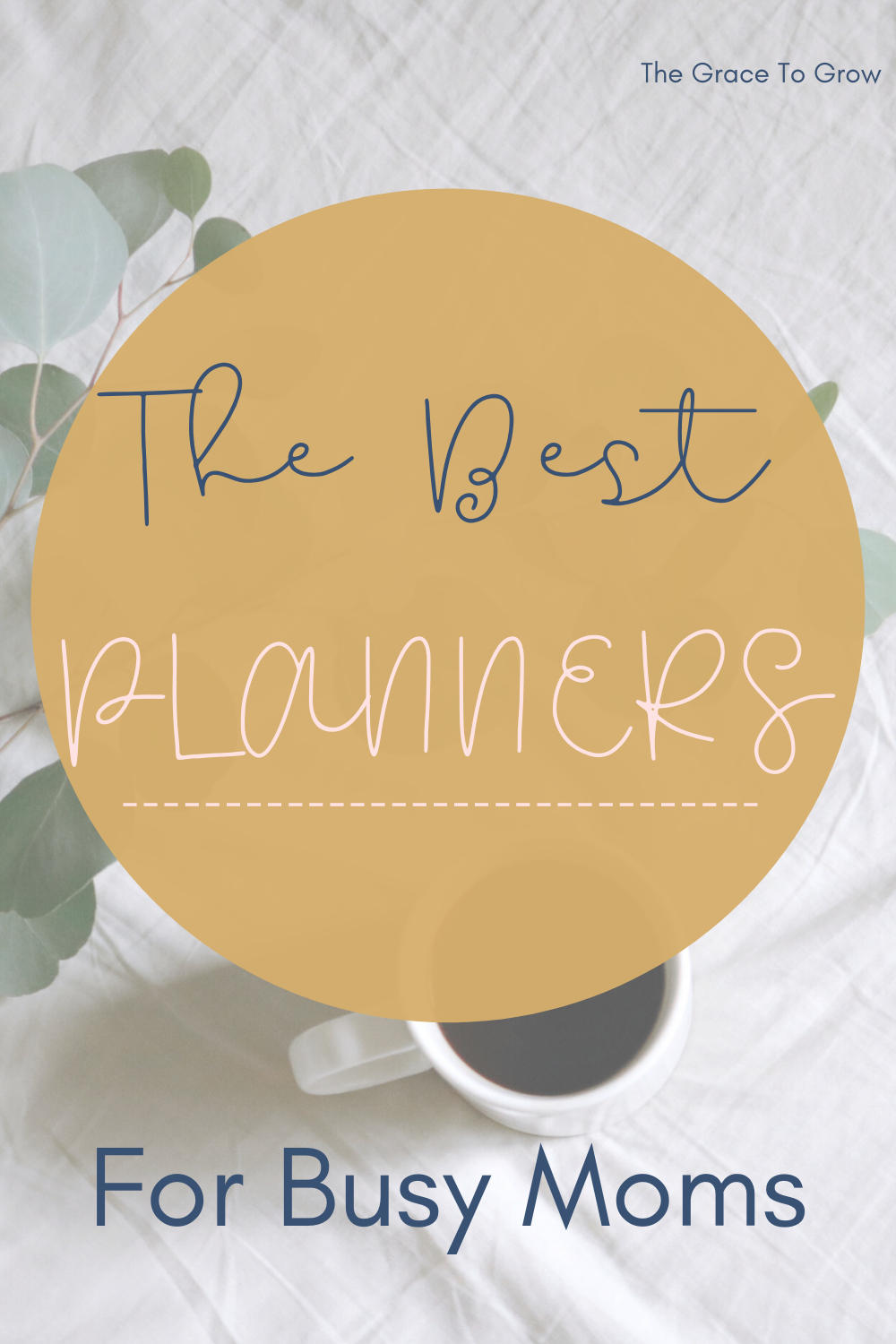 the-best-planners-for-busy-moms-pinterest-pin