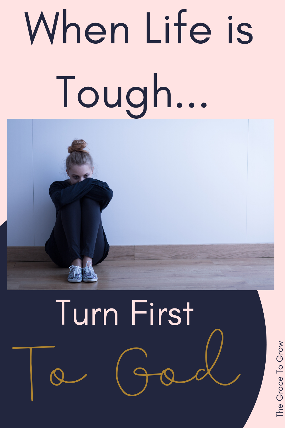when-life-is-tough-turn-first-to-god-pinterest-image