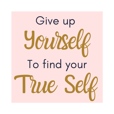 give-up-yourself-to-find-your-true-self