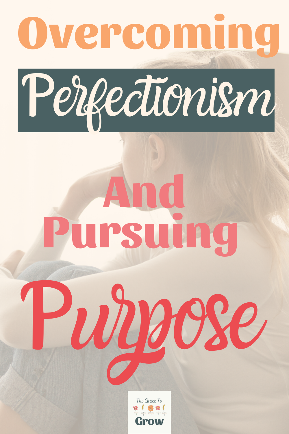 overcoming-perfectionism-and-pursuing-purpose--pinterest-pin