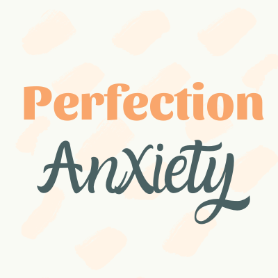 perfection-anxiety