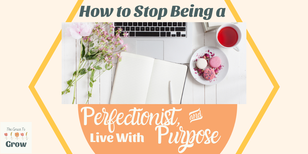 how-to-stop-being-a-perfectionist- title-graphic