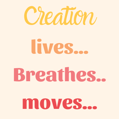 creation-lives-breathes-and-moves