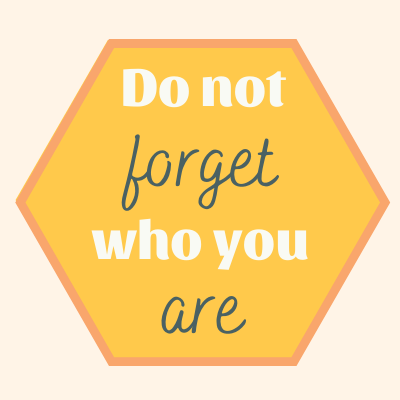 do-not-forget-who-you-are