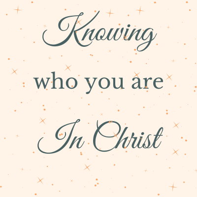 knowing-who-i-am-in-christ
